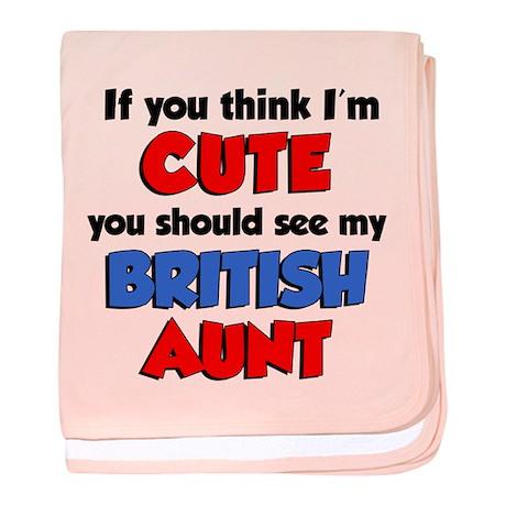 Think I'm Cute British Aunt baby blanket