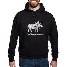 M Is For Moose Hoodie