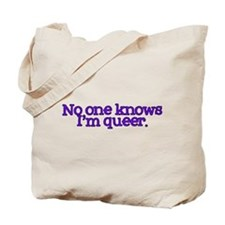 No One Knows I'm Queer Tote Bag