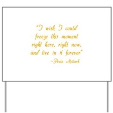 HG I wish I could freeze this moment Yard Sign