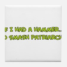 If I Had a Hammer Tile Coaster