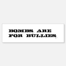Bombs Are For Bullies Sticker (Bumper)