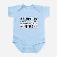 If Playing Tuba Were Easy Infant Bodysuit