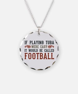 If Playing Tuba Were Easy Necklace