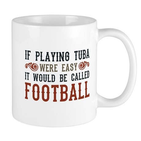 If Playing Tuba Were Easy Mug