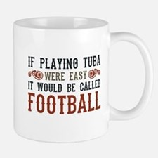 If Playing Tuba Were Easy Mug