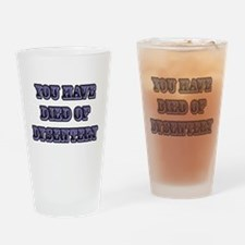 You Have Died of Dysentery Drinking Glass