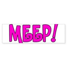 Meep! Bumper Sticker