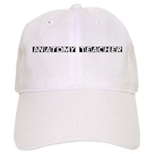 Anatomy Teacher Baseball Cap