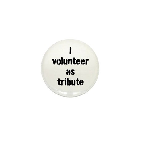 I volunteer as tribute Mini Button (10 pack)