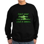 Green Means Sweatshirt (dark)