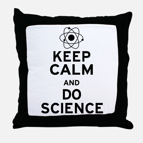 Keep Calm and Do Science Throw Pillow