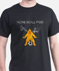 None Shall Pass T-Shirt