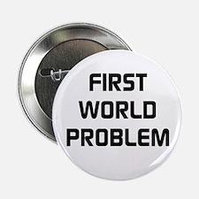 """First World Problem 2.25"""" Button"""