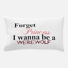 Forget princess WEREWOLF Pillow Case