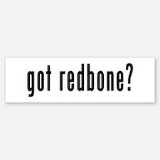 GOT REDBONE Bumper Bumper Sticker