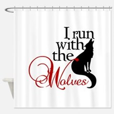 I run with wolves Shower Curtain