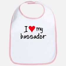 I LOVE MY Bassador Bib