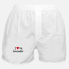 I LOVE MY Bassador Boxer Shorts