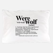 Definition of a werewolf Team Pillow Case