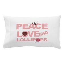 Peace love & Lollipops Pillow Case