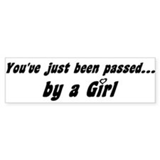 You've Just Been Passed by a Girl Bumper Bumper Sticker