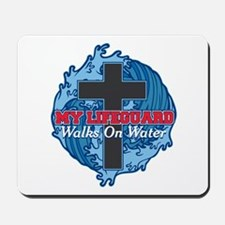 My Lifeguard Walks on Water Mousepad
