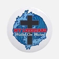 My Lifeguard Walks on Water Ornament (Round)