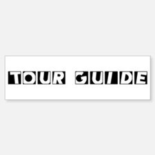 Tour Guide Bumper Bumper Bumper Sticker