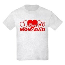 I Love My Mom and Dad T-Shirt