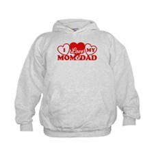 I Love My Mom and Dad Hoodie