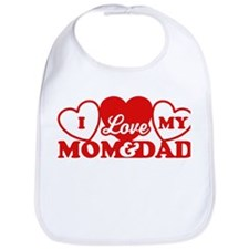 I Love My Mom and Dad Bib