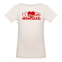 I Love My Mom and Dad Tee