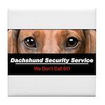 Dachshund Security Service Tile Coaster