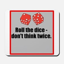 Roll the dice Mousepad