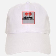 Roll the dice Baseball Baseball Cap