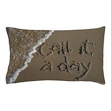 call it a day... Sand Script Pillow Case