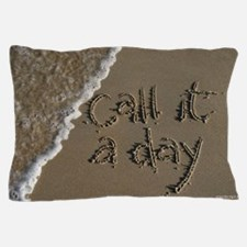 call it a day... Sand Script Pillow Case