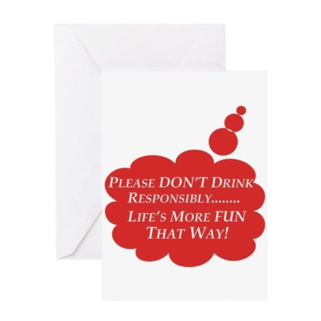 Don't Drink Responsibly / Greeting Card