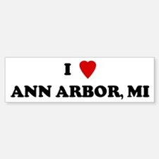 I Love Ann Arbor Bumper Bumper Bumper Sticker
