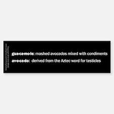 Guacamole Testicles Bumper Bumper Sticker