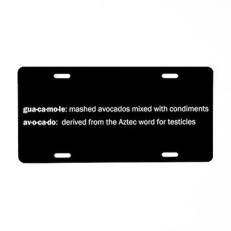 Guacamole Testicles Aluminum License Plate