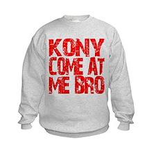 Kony Come at Me Bro Sweatshirt