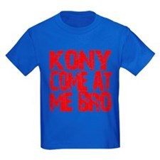Kony Come at Me Bro T