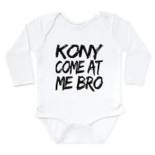 Kony Come at Me Bro Long Sleeve Infant Bodysuit