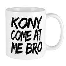 Kony Come at Me Bro Mug