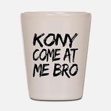 Kony Come at Me Bro Shot Glass
