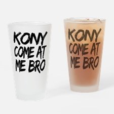 Kony Come at Me Bro Drinking Glass
