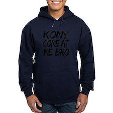 Kony Come at Me Bro Hoody