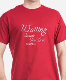 Waiting True love waits T-Shirt